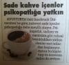 sade kahve içenlerin sadist ve psikopat olması