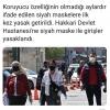 hakkari devlet hastanesi nde siyah maske yasağı