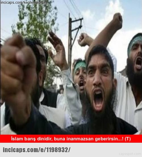 islam barış dinidir kırafım kafanızı