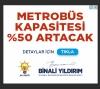 metrobüs kapasitesi yüzde 50 artacak