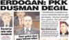 pkk düşman değil diyen tayyip erdoğan