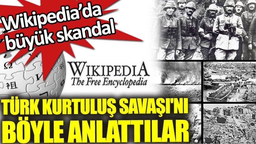 wikipedia nın türk kurtuluş savaşı skandalı